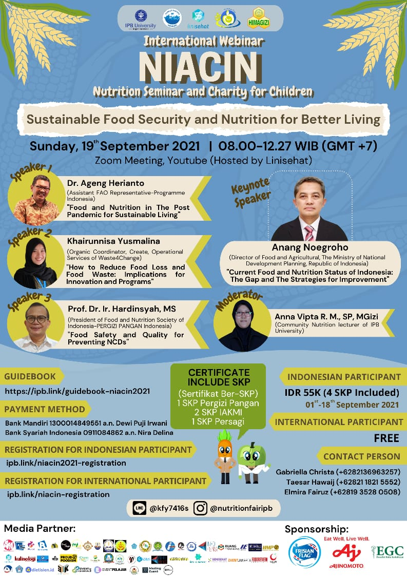 INTERNATIONAL WEBINAR Nutrition and Charity for Children (NIACIN) 2021 IPB University  Sustainable Food Security and Nutrition For Better Living